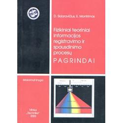 Fizikiniai teoriniai informacijos registravimo ir spausdinimo procesų pagrindai